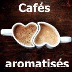 Café aromatisé pour une explosion de saveurs